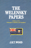 The Welensky Papers: A History of the Federation of Rhodesia and Nyasaland